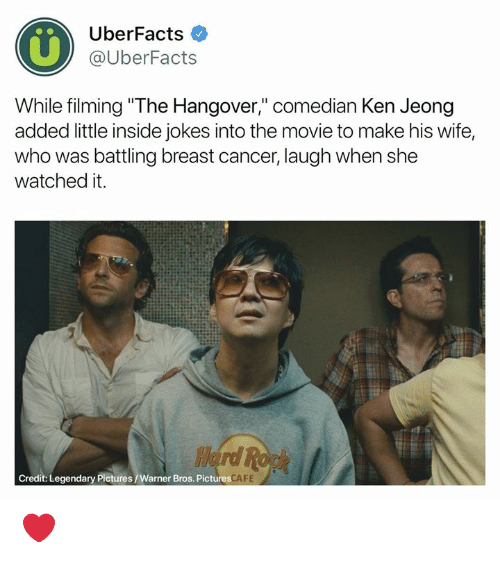 """Ken, Memes, and Warner Bros.: 0%  UberFacts  @UberFacts  While filming """"The Hangover,"""" comedian Ken Jeong  added little inside jokes into the movie to make his wife,  who was battling breast cancer, laugh when she  watched it.  Credit: Legendary Pictures/Warner Bros. Pictures  FE ❤️"""