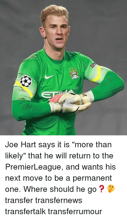 """Joe Hart: 000 Joe Hart says it is """"more than likely"""" that he will return to the PremierLeague, and wants his next move to be a permanent one. Where should he go❓🤔 transfer transfernews transfertalk transferrumour"""
