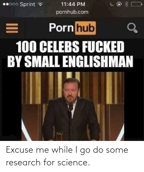 Porn: 00000 Sprint a  11:44 PM  pornhub.com  Porn hub  100 CELEBS FUCKED  BY SMALL ENGLISHMAN Excuse me while I go do some research for science.