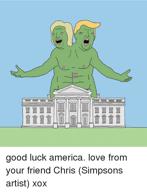 Chris Simpsons: 0000000 0000000  00 good luck america. love from your friend Chris (Simpsons artist) xox