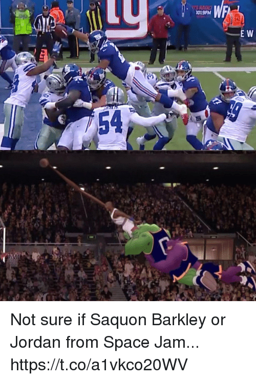 Space Jam: 019FM  E W  54 Not sure if Saquon Barkley or Jordan from Space Jam... https://t.co/a1vkco20WV
