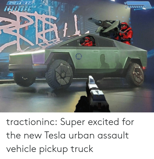 vehicle: 040x tractioninc:  Super excited for the new Tesla urban assault vehiclepickup truck