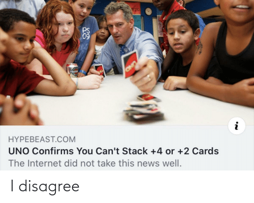 Uno: 09  Hons  OND  HYPEBEAST.COM  UNO Confirms You Can't Stack +4 or +2 Cards  The Internet did not take this news well. I disagree