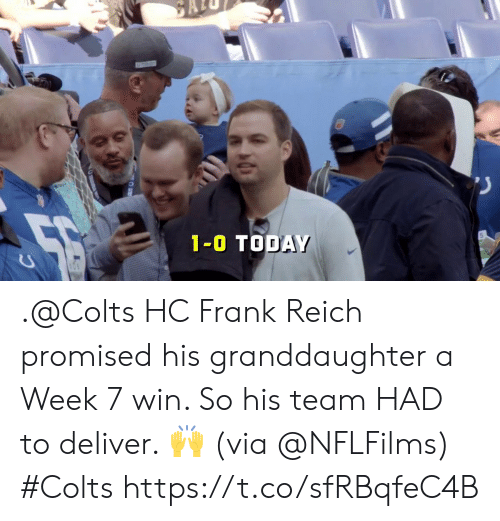 Promised: 1-0 TODAY .@Colts HC Frank Reich promised his granddaughter a Week 7 win.   So his team HAD to deliver. 🙌 (via @NFLFilms) #Colts https://t.co/sfRBqfeC4B
