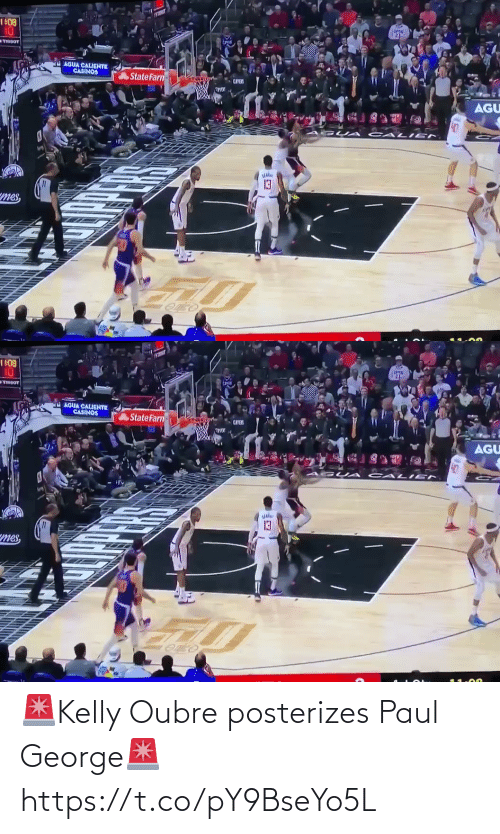 paul: 1 108  10  TIBBOT  AGUA CALIGNTE  CASINOS  State Farn-  AGU  CALI EN  mes,   1 108  10  TIBGOT  AGUA CALGHTE  CASINOS  State Farn  AGU  CALI EN  13  mes, 🚨Kelly Oubre posterizes Paul George🚨 https://t.co/pY9BseYo5L