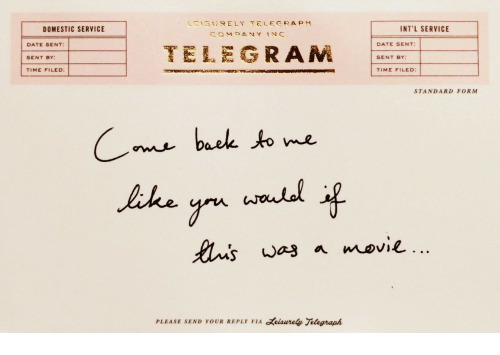 telegram: 1,  13t) R ELY TELEGRAPH  DOMESTIC SERVICE  INT'L SERVICE  DATE SENT:  SENT BY:  TIME FILED:  TELEGRAM  DATE SENT:  SENT BY  TIME FILED:  STANDARD FORM  baek to me  PLEASE SEND YOUR REPLY VIA eisurely Telegraph
