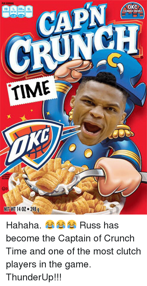 Memes, Okc Thunder, and 🤖: 1, 200.  TIME  MET WT 1402.3989  OKC  THUNDER MEMLS  NCH Hahaha. 😂😂😂 Russ has become the Captain of Crunch Time and one of the most clutch players in the game.  ThunderUp!!!
