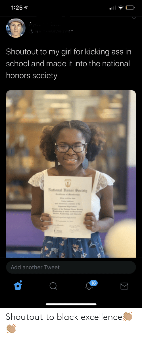 Kicking Ass: 1:25  Ayec  awaveen  Shoutout to my girl for kicking ass in  school and made it into the national  honors society  National Honor theciet  n  Add another Tweet  18  Σ Shoutout to black excellence👏🏽👏🏽