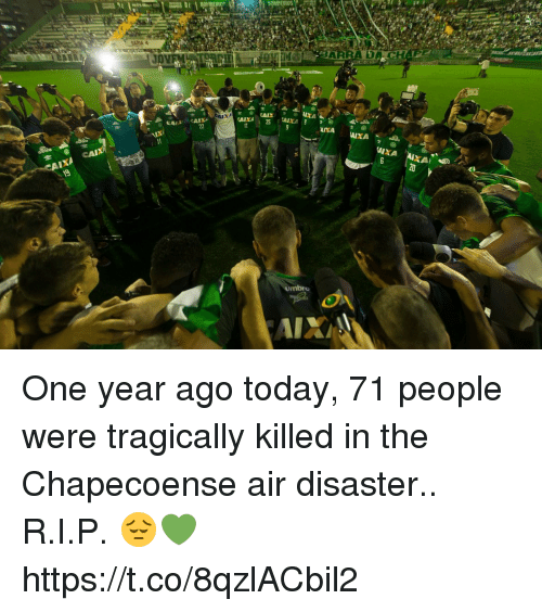Caixa: 1  CAIXA 25  Umbro One year ago today, 71 people were tragically killed in the Chapecoense air disaster..  R.I.P. 😔💚 https://t.co/8qzlACbil2