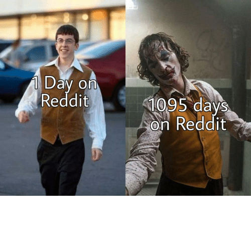 1 Day: 1 Day on  Reddit  1095 days  on Reddit Good days