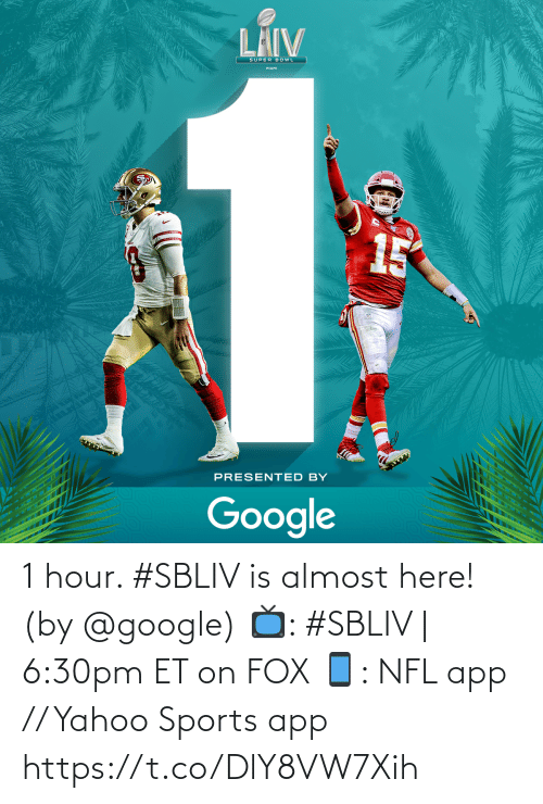 Yahoo: 1 hour. #SBLIV is almost here!  (by @google)  📺: #SBLIV | 6:30pm ET on FOX 📱: NFL app // Yahoo Sports app https://t.co/DlY8VW7Xih