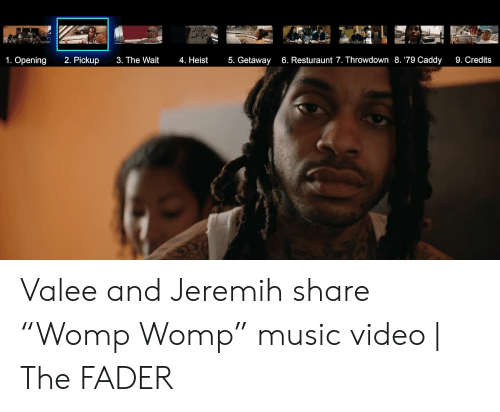 """Valee: 1. Opening  2. Pickup  3. The Wait  4. Heist  5. Getaway  6. Resturaunt 7. Throwdown 8. '79 Caddy  9. Credits Valee and Jeremih share """"Womp Womp"""" music video 