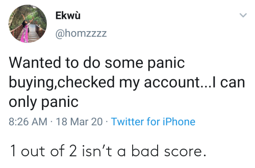 Bad: 1 out of 2 isn't a bad score.