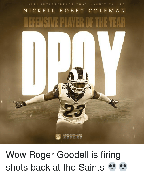 Nfl, Roger, and Roger Goodell: 1 PASS INTERFERENCE THAT WASN'T CALLED  NICKELL ROBEY COLEM A N  23  UNN  LMEME Wow Roger Goodell is firing shots back at the Saints 💀💀