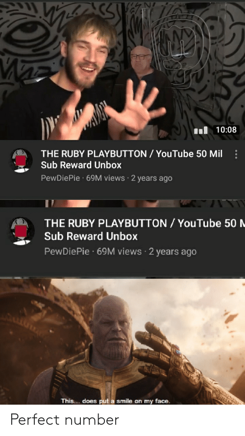 youtube.com, Smile, and Ruby: 10:08  THE RUBY PLAYBUTTON / YouTube 50 Mil  Sub Reward Unbox  PewDiePie 69M views 2 years ago  THE RUBY PLAYBUTTON/ YouTube 50 M  Sub Reward Unbox  PewDiePie 69M views 2 years ago  This.. doesput a smile on my face. Perfect number