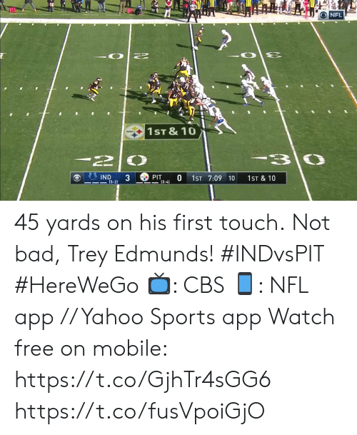 trey: 10  20  O NFL  1ST &10  PIT  IND  (5-2)  0  1ST 7:09 10  1ST & 10  (3-4) 45 yards on his first touch.  Not bad, Trey Edmunds! #INDvsPIT #HereWeGo  📺: CBS 📱: NFL app // Yahoo Sports app Watch free on mobile: https://t.co/GjhTr4sGG6 https://t.co/fusVpoiGjO