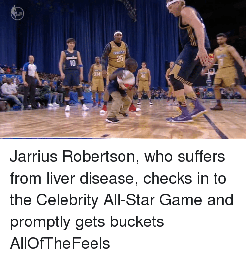 celebrity all star game: 10  46 Jarrius Robertson, who suffers from liver disease, checks in to the Celebrity All-Star Game and promptly gets buckets AllOfTheFeels