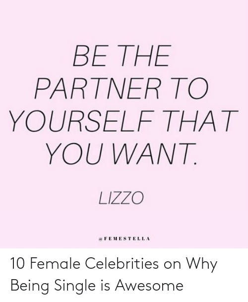 Quotes: 10 Female Celebrities on Why Being Single is Awesome