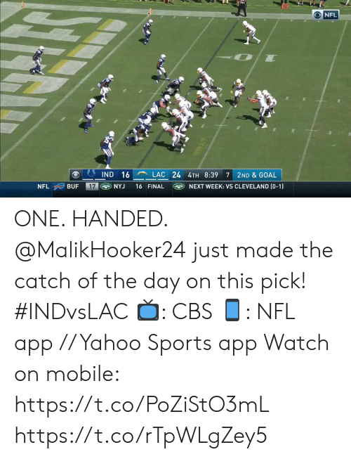 Memes, Nfl, and Sports: 10  NFL  LAC  IND 16  24 4TH 8:39  2ND & GOAL  7  17  NYJ  16 FINAL  NEXT WEEK: VS CLEVELAND (0-1)  NFL  BUF ONE. HANDED.  @MalikHooker24 just made the catch of the day on this pick! #INDvsLAC  📺: CBS 📱: NFL app // Yahoo Sports app  Watch on mobile: https://t.co/PoZiStO3mL https://t.co/rTpWLgZey5