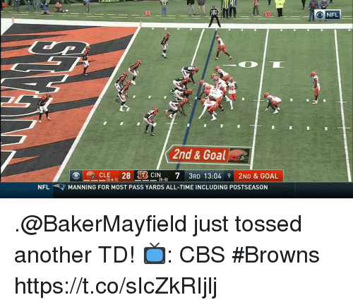 goa: 10  O NFL  4  2nd & Goa  CLE6-11 28 BON-5) 7 3RD 13:04 9 2ND & GOAL  15-5]  NFL  天マ.MANNING FOR MOST PASS YARDS ALL-TIME INCLUDING POSTSEASON .@BakerMayfield just tossed another TD!  📺: CBS #Browns https://t.co/sIcZkRIjlj