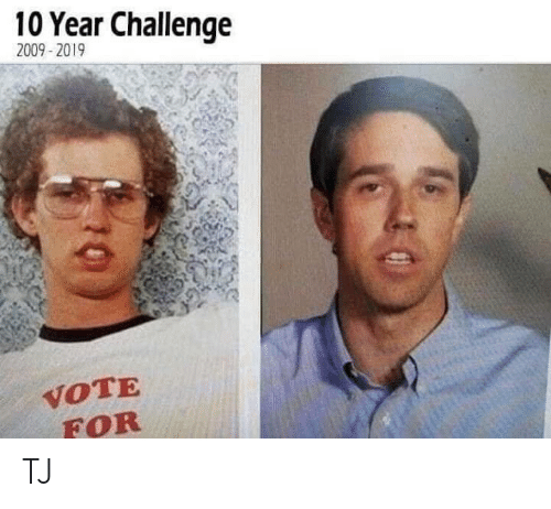 Memes, 🤖, and Challenge: 10 Year Challenge  2009-2019  VOTE  FOR TJ