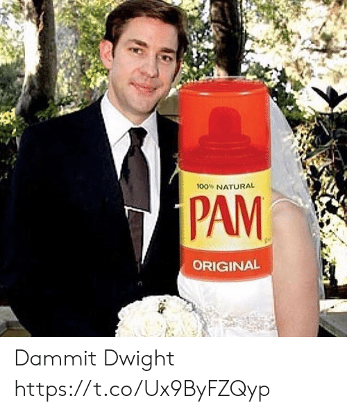 dwight: 100% NATURAL  PAM  ORIGINAL Dammit Dwight https://t.co/Ux9ByFZQyp