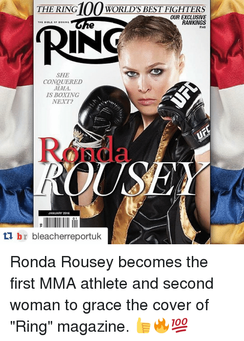 """dox: 100  THE RING  WORLD'S BEST FIGHTERS  OUR EXCLUSIVE  RANKINGS  THE DIOLE OF DOXING  P48  IN  SHE  CONQUERED  MMA.  IS BOXING  NEXT?  JANUARY 2016  t br bleacherreportuk Ronda Rousey becomes the first MMA athlete and second woman to grace the cover of """"Ring"""" magazine. 👍🔥💯"""