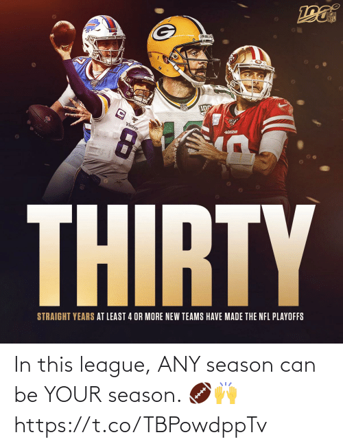 Teams: 100  VIKINGS  49SBE  THIRTY  STRAIGHT YEARS AT LEAST 4 OR MORE NEW TEAMS HAVE MADE THE NFL PLAYOFFS In this league, ANY season can be YOUR season. 🏈🙌 https://t.co/TBPowdppTv