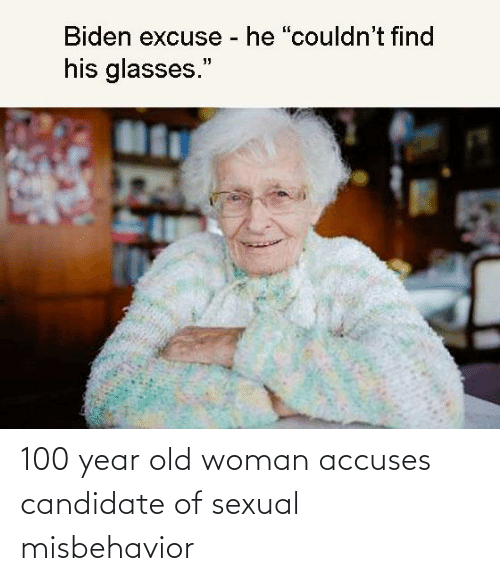 Old woman: 100 year old woman accuses candidate of sexual misbehavior