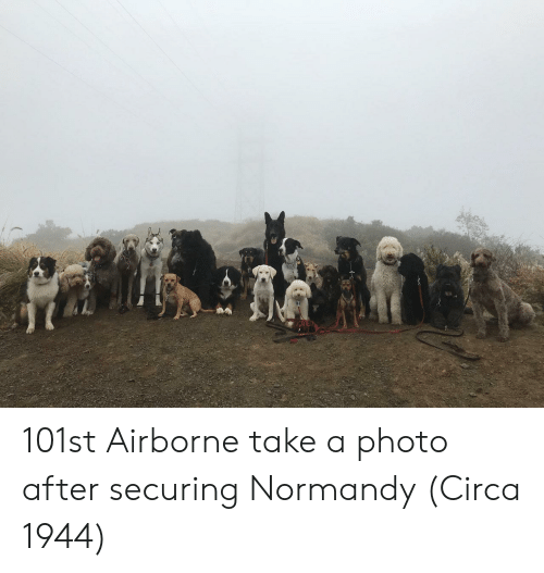 normandy: 101st Airborne take a photo after securing Normandy (Circa 1944)