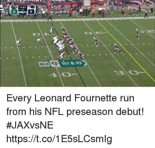 Memes, Nfl, and Run: 11:01  1ST  31  0  17 Every Leonard Fournette run from his NFL preseason debut!   #JAXvsNE https://t.co/1E5sLCsmIg