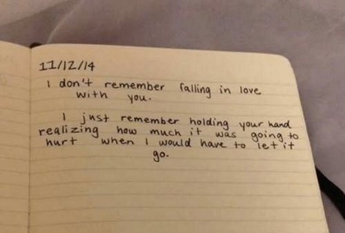 Love, How, and Remember: 11/12/14  1 don't remember falling in love.  withyou.  jMst remember holding your hand  t was going to  hurt when I would hare to ietit  reali zing how much  9°  O.