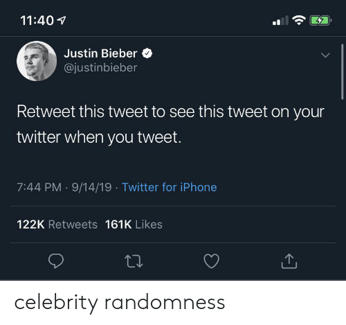 Justinbieber: 11:40  47  Justin Bieber  @justinbieber  Retweet this tweet to see this tweet on your  twitter when you tweet.  7:44 PM 9/14/19 Twitter for iPhone  122K Retweets 161K Likes celebrity randomness