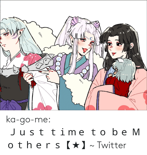 Twitter Com: 11  Ill11 ka-go-me:                                 Just time to be Mothers【★】~ Twitter