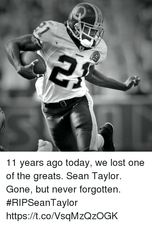 Memes, Lost, and Today: 11 years ago today, we lost one of the greats. Sean Taylor.  Gone, but never forgotten. #RIPSeanTaylor https://t.co/VsqMzQzOGK