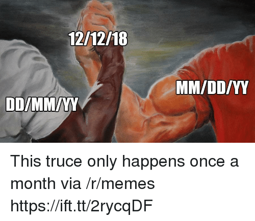 Memes, Once, and Via: 12/12/18 This truce only happens once a month via /r/memes https://ift.tt/2rycqDF