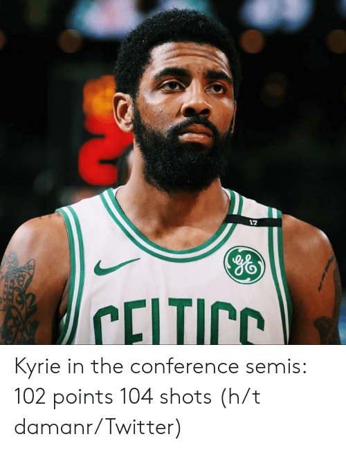 Twitter, Kyrie, and Shots: 12  96 Kyrie in the conference semis:  102 points 104 shots  (h/t damanr/Twitter)