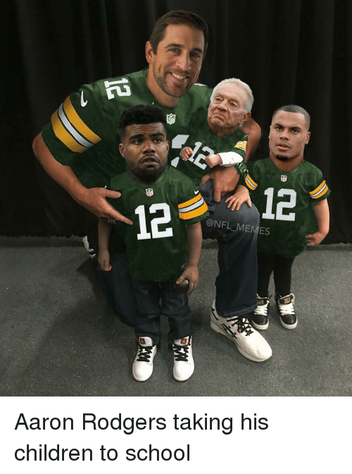 12 a12 onfl memes aaron rodgers taking his children to 12389019 12 a12 onfl memes aaron rodgers taking his children to school