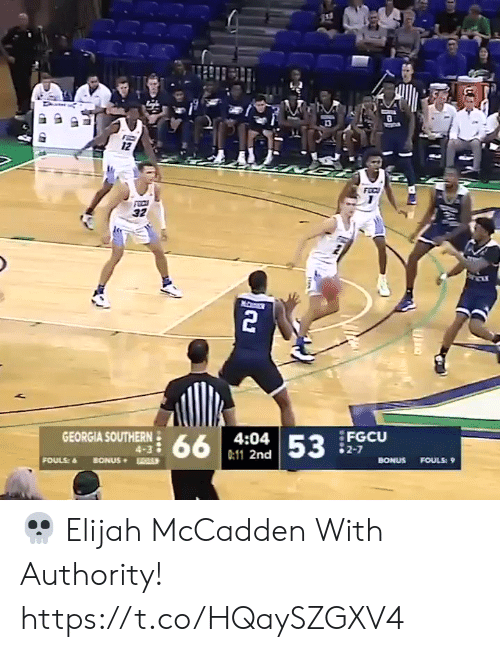 4 3: 12  FEC  32  2  GEORGIA SOUTHERN  FGCU  2-7  4:04  66  53  4-3  0:11 2nd  FOULS  BONUS  BONUS  FOULS: 9 💀 Elijah McCadden With Authority!    https://t.co/HQaySZGXV4