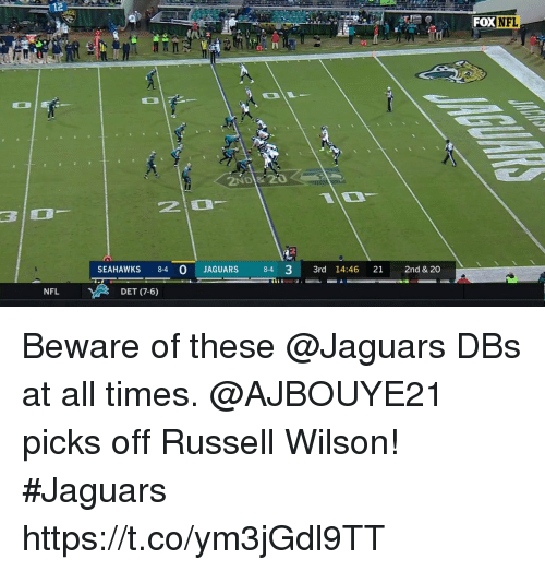 Memes, Nfl, and Russell Wilson: 12  FOXNFL  2  SEAHAWKS 8-4 O JAGUARS 84 3 3rd 14:46 21 2nd & 20  NFL  DET (7-6) Beware of these @Jaguars DBs at all times.  @AJBOUYE21 picks off Russell Wilson! #Jaguars https://t.co/ym3jGdl9TT