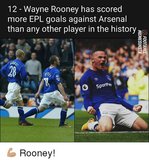 rooney: 12 - Wayne Rooney has scored  more EPL goals against Arsenal  than any other player in the history  RIO  Sportees 💪🏽 Rooney!
