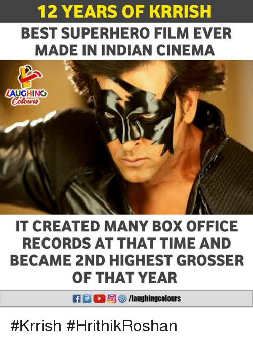 Superhero, Best, and Box Office: 12 YEARS OF KRRISH  BEST SUPERHERO FILM EVER  MADE IN INDIAN CINEMA  AUGHING  IT CREATED MANY BOX OFFICE  RECORDS AT THAT TIME AND  BECAME 2ND HIGHEST GROSSER  OF THAT YEAR  M。回參/laughingcolours #Krrish #HrithikRoshan