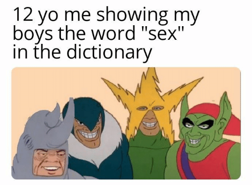 """Dictionary: 12 yo me showing my  bovs the word """"sex'""""  in the dictionary"""