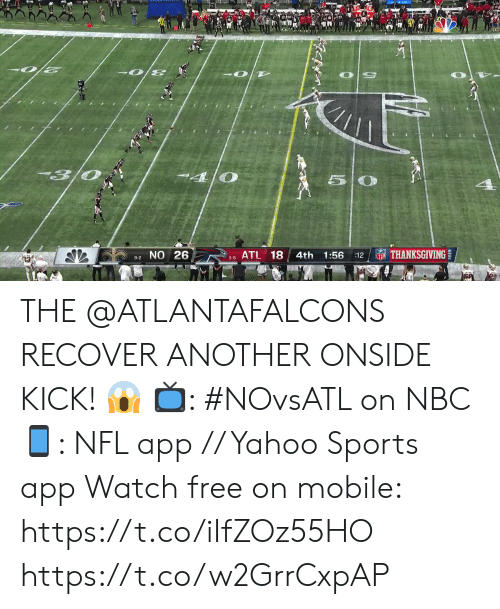 kick: 13/0  50  NTHANKSGIVING  9-2 NO 26  ATL 18  4th  1:56  :12  NFL  3-8 THE @ATLANTAFALCONS RECOVER ANOTHER ONSIDE KICK! 😱   📺: #NOvsATL on NBC 📱: NFL app // Yahoo Sports app Watch free on mobile: https://t.co/iIfZOz55HO https://t.co/w2GrrCxpAP