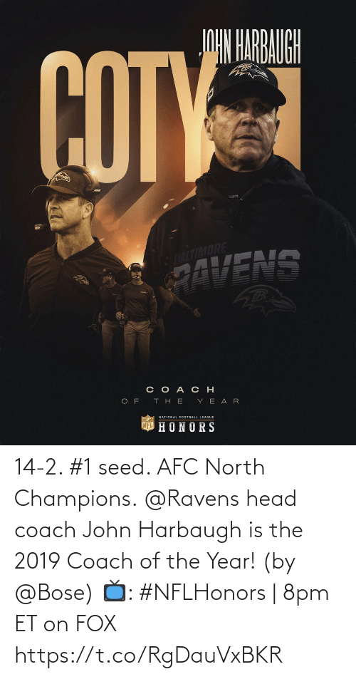 coach: 14-2. #1 seed. AFC North Champions.  @Ravens head coach John Harbaugh is the 2019 Coach of the Year! (by @Bose)  📺: #NFLHonors | 8pm ET on FOX https://t.co/RgDauVxBKR