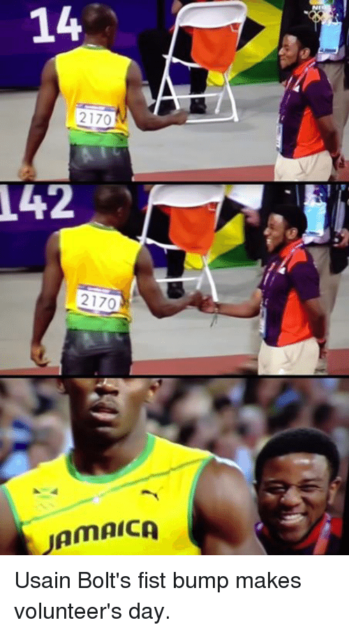 Dank, 🤖, and Bump: 14  2170  T42  2170  JAMAICA Usain Bolt's fist bump makes volunteer's day.