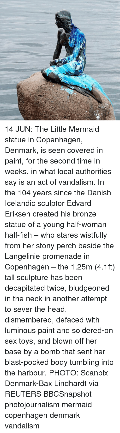Icelandic: 14 JUN: The Little Mermaid statue in Copenhagen, Denmark, is seen covered in paint, for the second time in weeks, in what local authorities say is an act of vandalism. In the 104 years since the Danish-Icelandic sculptor Edvard Eriksen created his bronze statue of a young half-woman half-fish – who stares wistfully from her stony perch beside the Langelinie promenade in Copenhagen – the 1.25m (4.1ft) tall sculpture has been decapitated twice, bludgeoned in the neck in another attempt to sever the head, dismembered, defaced with luminous paint and soldered-on sex toys, and blown off her base by a bomb that sent her blast-pocked body tumbling into the harbour. PHOTO: Scanpix Denmark-Bax Lindhardt via REUTERS BBCSnapshot photojournalism mermaid copenhagen denmark vandalism