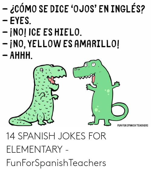 Spanish: 14 SPANISH JOKES FOR ELEMENTARY - FunForSpanishTeachers