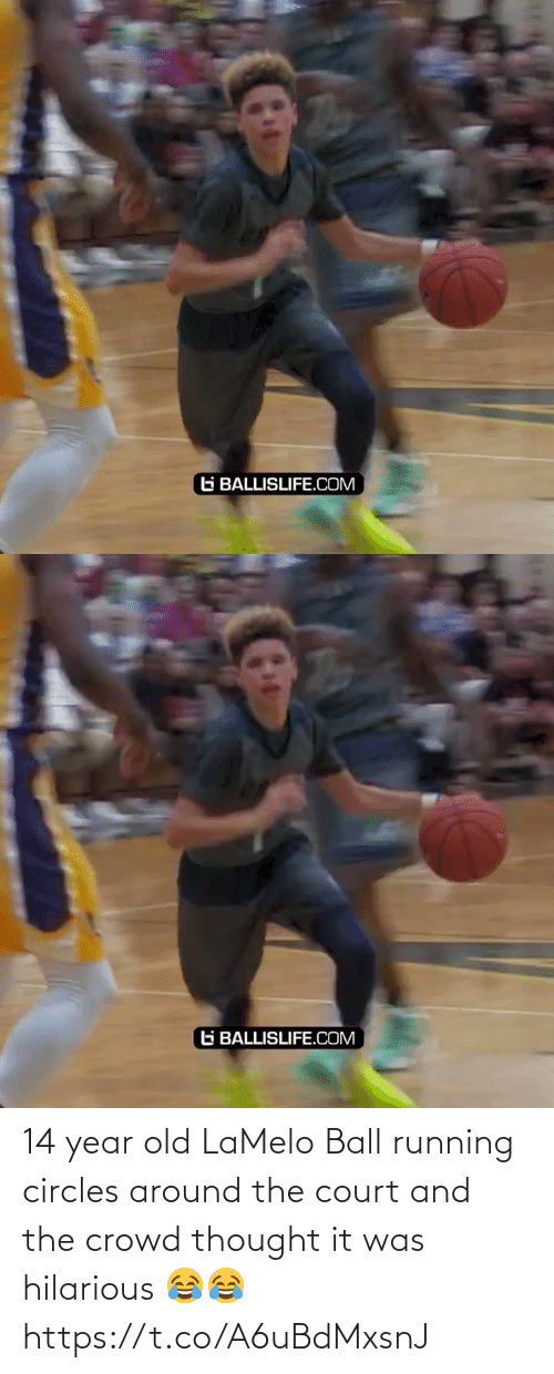 14 Year Old: 14 year old LaMelo Ball running circles around the court and the crowd thought it was hilarious 😂😂 https://t.co/A6uBdMxsnJ