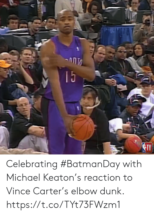 Dunk, Memes, and Michael: 15  TV Celebrating #BatmanDay with Michael Keaton's reaction to Vince Carter's elbow dunk.  https://t.co/TYt73FWzm1